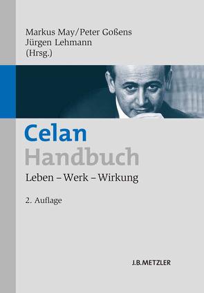 Celan-Handbuch von Gossens,  Peter, Lehmann,  Jürgen, May,  Markus