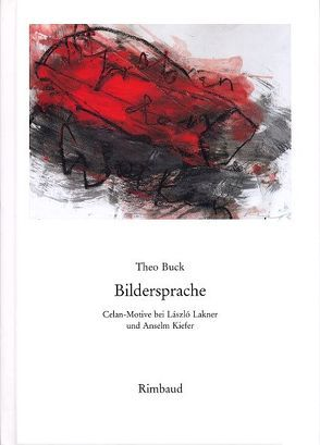Celan-Studien / Bildersprache von Buck,  Theo, Kiefer,  Anselm, Lakner,  László