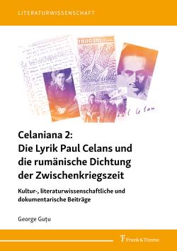 Celaniana 2: Die Lyrik Paul Celans und die rumänische Dichtung der Zwischenkriegszeit von Guţu, ,  George