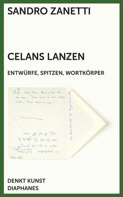 Celans Lanzen von Zanetti,  Sandro