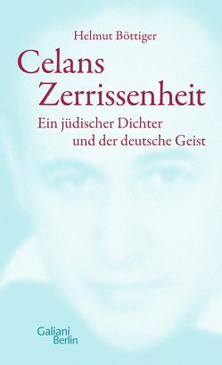 Celans Zerrissenheit von Böttiger,  Helmut