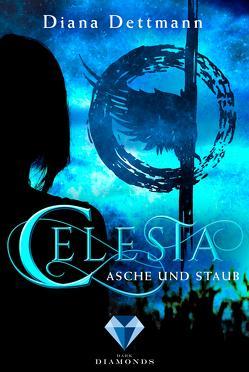 Celesta: Asche und Staub (Band 1) von Dettmann,  Diana