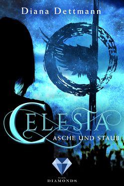 Celesta: Asche und Staub von Dettmann,  Diana