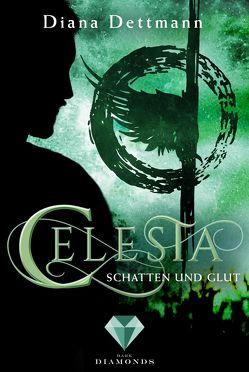 Celesta: Schatten und Glut (Band 3) von Dettmann,  Diana