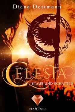 Celesta: Staub und Schatten (Band 2) von Dettmann,  Diana