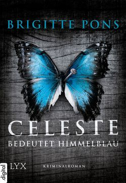 Celeste bedeutet Himmelblau von Pons,  Brigitte