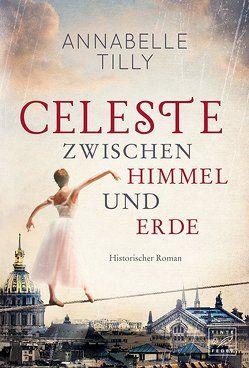 Celeste – Zwischen Himmel und Erde von Tilly,  Annabelle