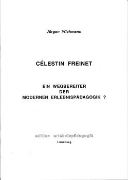 Célestin Freinet von Wichmann,  Jürgen, Ziegenspeck,  Jörg