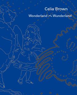 Celia Brown – Wonderland · Wunderland von Brown,  Celia, Röschmann,  Dietrich