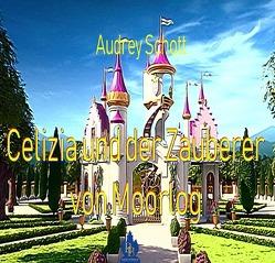 Celizia und der Zauberer von Moorlog von Schott,  Audrey