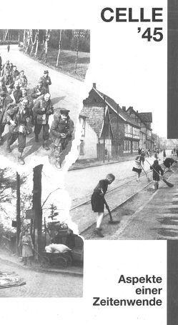 Celle '45 von Mijndert,  Bertram, Schulze,  Rainer, Voß,  Rainer