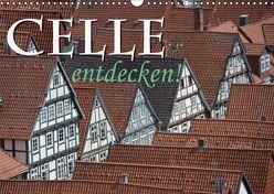 CELLE entdecken (Wandkalender 2019 DIN A3 quer) von Blume,  Hubertus