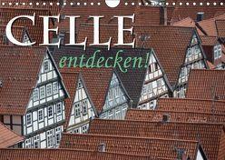 CELLE entdecken (Wandkalender 2019 DIN A4 quer) von Blume,  Hubertus