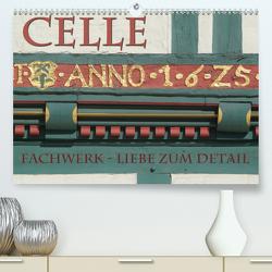 CELLE – Fachwerk – Liebe zum Detail (Premium, hochwertiger DIN A2 Wandkalender 2020, Kunstdruck in Hochglanz) von Blume,  Hubertus