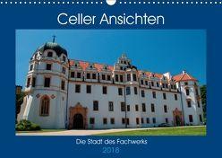 Celler Ansichten (Wandkalender 2018 DIN A3 quer) von Scholz,  Frauke