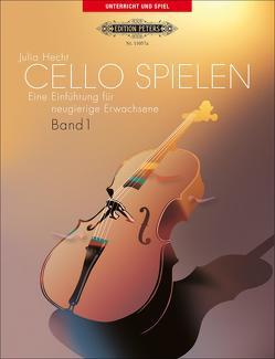 Cello spielen, Band 1 von Hecht,  Julia