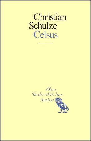Celsus von Schulze,  Christian