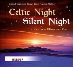 Celtic Night – Silent Night von Birkenstock,  Nadia, Treyz,  Jürgen, Walther,  Gudrun