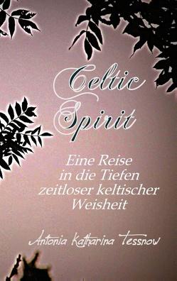 Celtic Spirit von Tessnow,  Antonia Katharina