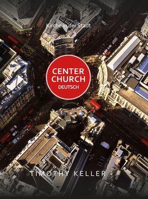 Center Church Deutsch von Bielefeldt,  Frauke, Keller,  Timothy