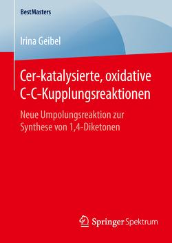 Cer-katalysierte, oxidative C-C-Kupplungsreaktionen von Geibel,  Irina