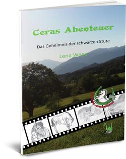 Ceras Abenteuer – Das Geheimnis der schwarzen Stute von Wege,  Lena