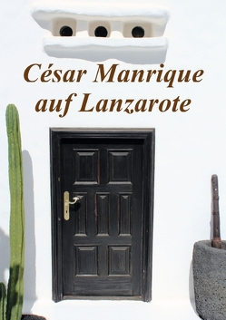 César Manrique auf Lanzarote (Posterbuch DIN A3 hoch) von r.gue.,  k.A.