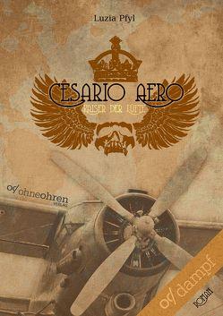 Cesario Aero von Pfyl,  Luzia