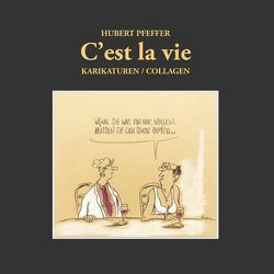 C'est la vie von Pfeffer,  Hubert