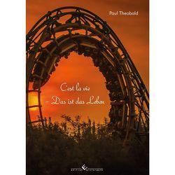 Cest la vie – Das ist das Leben von Theobald,  Paul