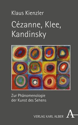 Cézanne, Klee, Kandinsky von Kienzler,  Klaus
