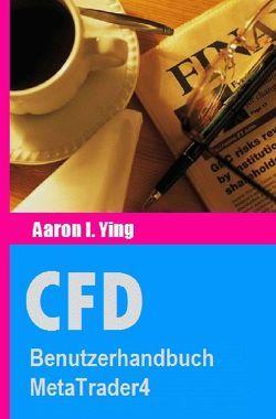 CFD / CFD: Benutzerhandbuch MetaTrader4 von I. Ying,  Aaron