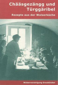 Chääsgezängg und Türggäribel von Schmid,  Jakob, Wanner,  Kurt