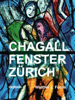 Chagall Fenster Zürich von Fuchs,  Walther