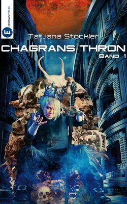 Chagrans Thron – Band 1 von Klewer,  Detlef, Stadler,  Juliane, Stöckler,  Tatjana