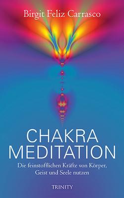 Chakra Meditation von Carrasco,  Birgit Feliz, Feliz Carrasco,  Birgit