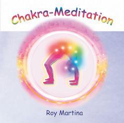 Chakra-Meditation. CD. (Audio CD) von Martina,  Roy