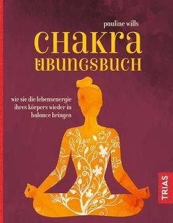 Chakra-Übungsbuch von Wills,  Pauline
