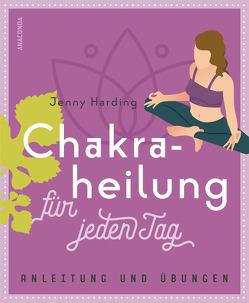 Chakraheilung für jeden Tag von Harding,  Jennie, Tengs,  Svenja