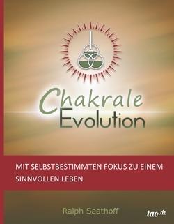 Chakrale Evolution von Saathoff,  Ralph