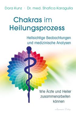 Chakras im Heilungsprozess von Hörner,  Karl Friedrich, Karagulla,  Dr. med. Shafica, Kunz,  Dora
