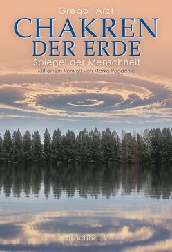 Chakren der Erde – Spiegel der Menschheit von Arzt,  Gregor, Pogacnik,  Marko