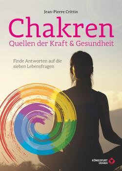 Chakren – Die Quellen der Kraft von Crittin,  Jean-Pierre