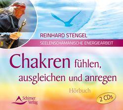 Chakren fühlen, ausgleichen und anregen von Stengel,  Reinhard