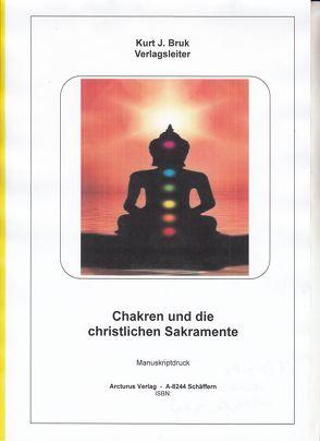 Chakren und die christlichen Sakramente von Bruk,  Kurt Josef