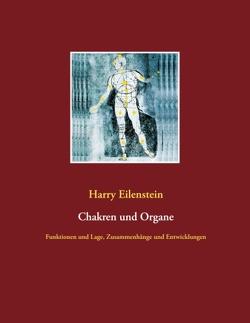 Chakren und Organe von Eilenstein,  Harry