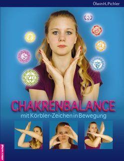 Chakrenbalance mit Körbler-Zeichen in Bewegung von Pichler,  Ölwin