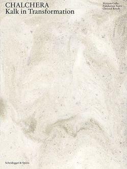 Chalchera – Kalk in Transformation von Caviezel,  Nott, Fritz,  Ulrich, Gallo,  Myriam, Krauter Kellein,  Anne, Rodewald,  Raimund, Rösch,  Christof, Steinmann,  George, Vagnières,  Carlo