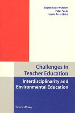 Challenges in Teacher Education von Kyburz-Graber,  Regula, Peter,  Ursula, Posch,  Peter