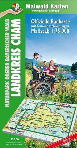 Cham = Offizielle Radkarte mit Tourenbeschreibung – Landkreis Cham – Naturpark Oberer Bayerischer Wald von Maiwald,  Detlef